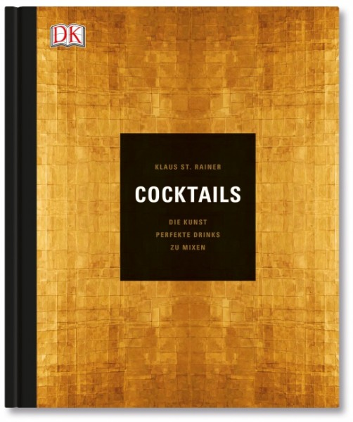 Cocktails - Die Kunst, perfekte Drinks zu mixen